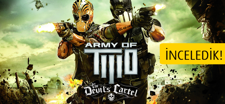 Army of Two: The Devil's Cartel PS3 İnceleme