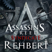 Assassin's Creed Syndicate Rehberi