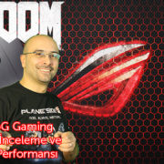 Asus RoG Gaming Laptop İnceleme ve Doom Performansı