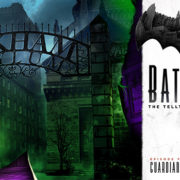Batman: The Telltale Series – Episode 4: Guardian of Gotham İncelemesi