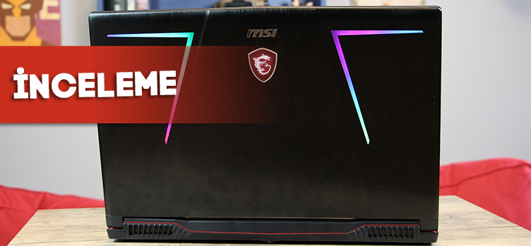 MSI GE73 RAIDER LAPTOP | İnceleme