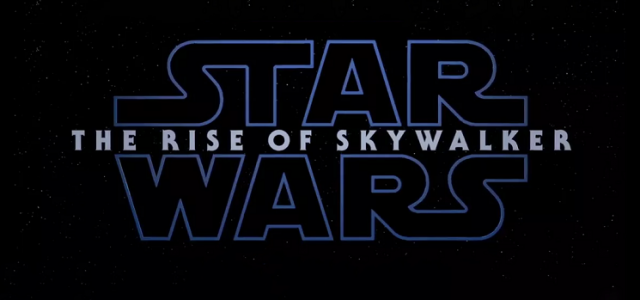 Star Wars – Episode 9: The Rise of Skywalker'dan İlk Fragman Geldi!