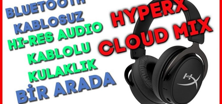 HyperX Cloud Mix | Kablosuz ve Hi-Res Audio Sertifikalı!