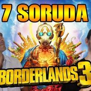 7 SORUDA BORDERLANDS 3!