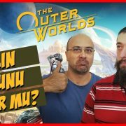 YILIN OYUNU OLUR MU? The Outer Worlds!