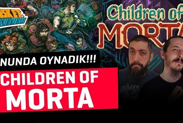 Children of Morta | Sonunda Oynadık!