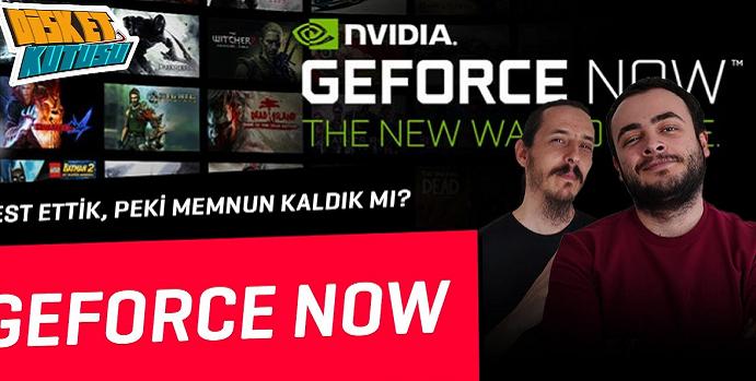 GeForce Now! Test Ettik, Oynadık, Memnun Kaldık mı?