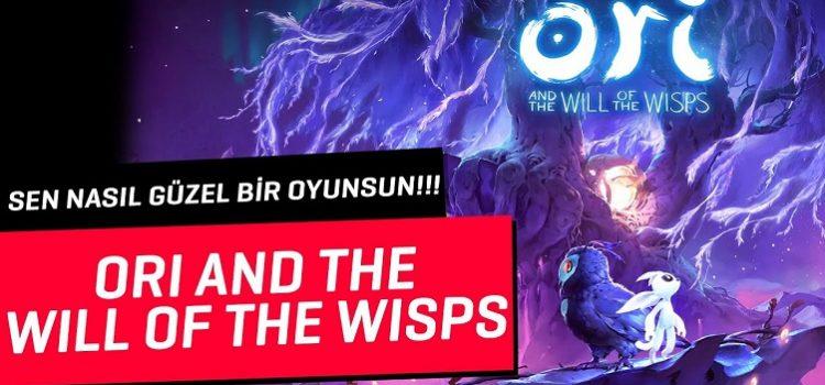 Ori and the Will of The Wisps   SONUNDA GÜZEL BİR OYUN!