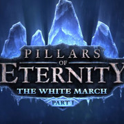 Pillars Of Eternity'nin İlk Ek Paketi The White March Sizlerle