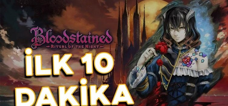 IGA USTANIN YENİ OYUNU | Bloodstained: Ritual of the Night İlk 10 Dakika