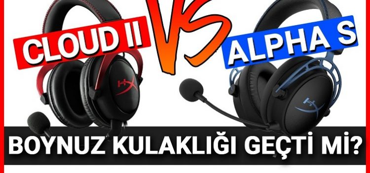 HyperX Cloud II vs Cloud Alpha S | Efsane Kulaklık Yenilendi!