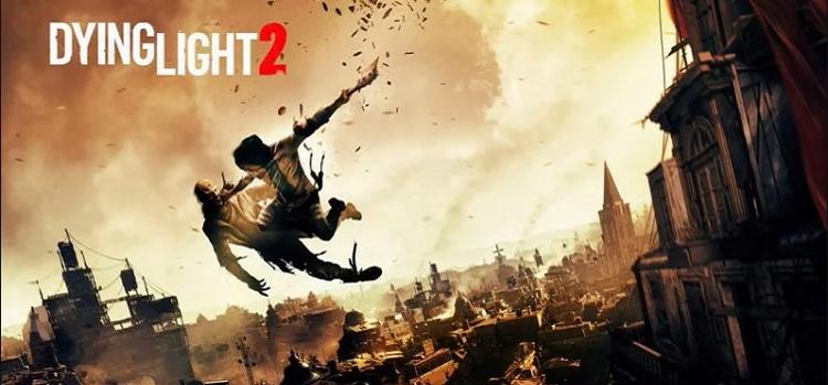 Dying Light 2 Süresiz Olarak Ertelendi!